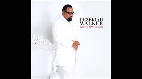 hezekiah walker praise every greater album feel amazing spirit gospel kee john songs god song music albums break cd edit