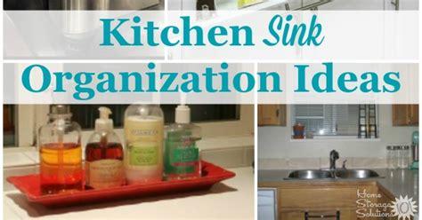 kitchen sink storage solutions kitchen sink organization ideas storage solutions 8690
