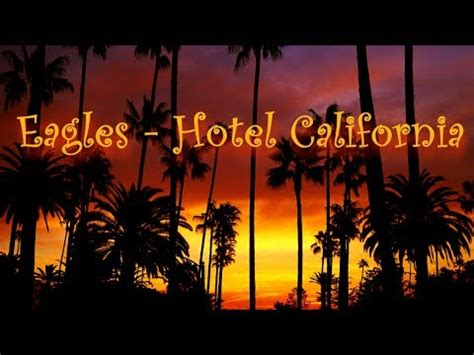 Eagles  Hotel California (lyrics) Youtube