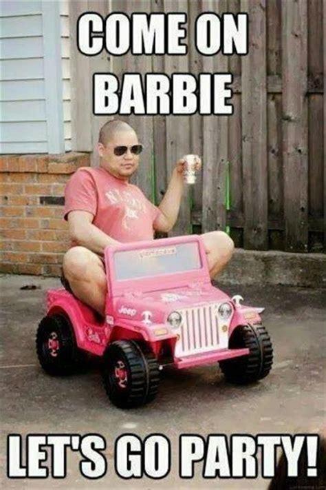 Meme Party - come on barbie lets go party meme http www jokideo com humor pinterest meme memes
