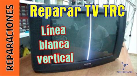 reparar tv trc linea vertical hay sonido