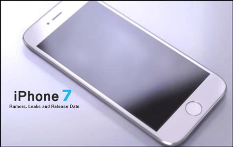 new iphone 7 release iphone 7 new rumors specification and release date