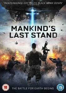 Sci-Fi Thriller MANKIND'S LAST STAND To Arrive on DVD in ...