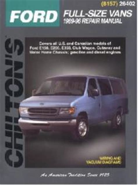 car repair manuals online pdf 2007 ford e150 parking system 1989 1996 ford econoline vans e series chilton s total car care manual