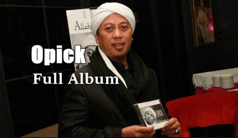 Download Kumpulan Lagu Opick Terbaru Full Album Mp3