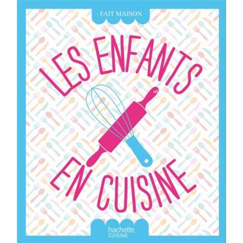 livre cuisine pour enfants livre de recettes quot les enfants en cuisine