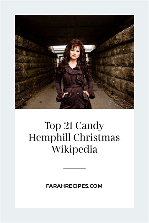 Discover top playlists and videos from your favorite artists on shazam! Top 21 Candy Hemphill Christmas Wikipedia - Most Popular Ideas of All Time