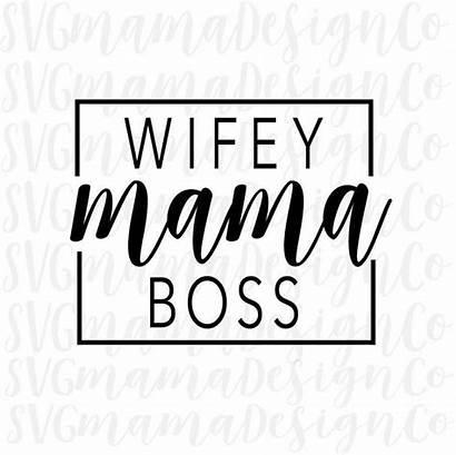 Boss Svg Mom Mama Wife Wifey Cricut