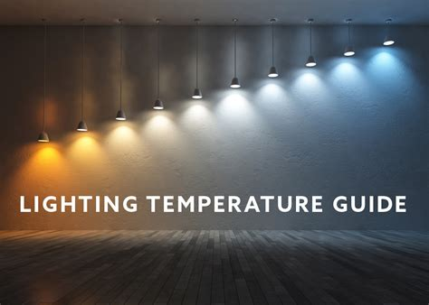 light bulb color temperature importance of lighting color temperature for your home or