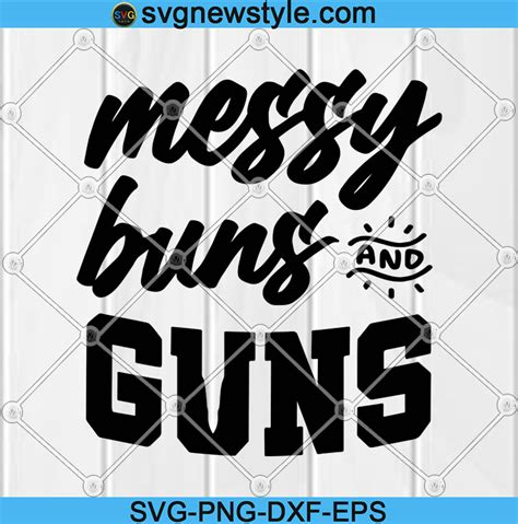 To download your free svg file enter your information below to subscribe to the svgart.org mailing list. Messy Buns & Guns Pinky Funny Gift Svg Png Cut Files Vinyl ...