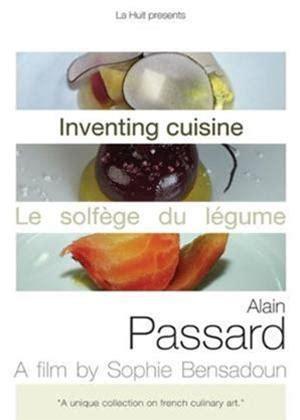 invention cuisine rent inventing cuisine alain passard 2011