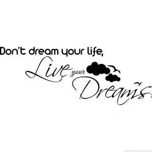 Phrase Sur La Vie En Anglais by Sticker Don T Dream Your Life Live Your Dreams Stickers