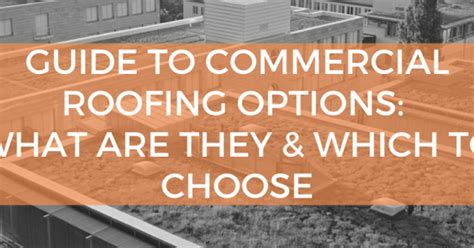 guide  commercial roofing options