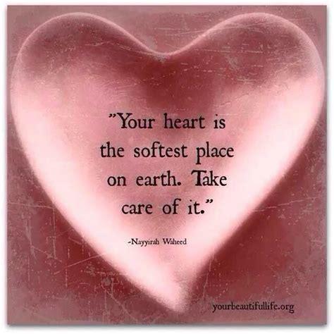 heart   softest place  earthtake care