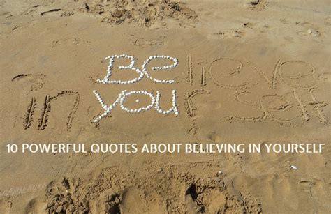Powerful Quotes About 10 Powerful Quotes About Believing In Yourself
