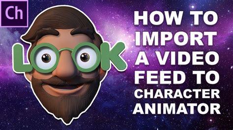 adobe character animator tutorial   import  video