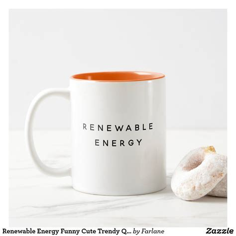 By now you already know that, whatever you are looking for, you're sure to find it on aliexpress. Renewable Energy Funny Cute Trendy Quote Two-Tone Coffee Mug | Zazzle.com | Mugs, Funny coffee ...