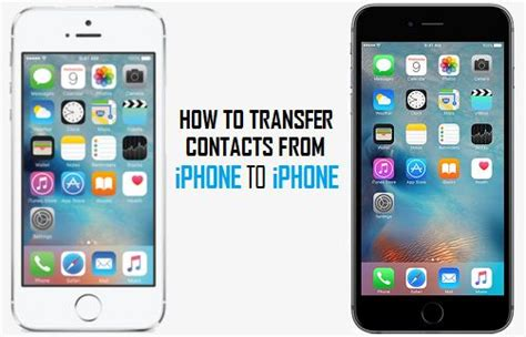how to transfer contacts from iphone to iphone how to transfer contacts from iphone to iphone