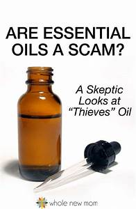 Are Essential Oils A Scam  A Skeptic Looks At Thieves Oil