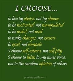 I Choose to Live by Choice Quote