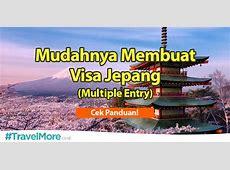 Mudahnya Membuat Visa Jepang Multiple Entry #TravelMore