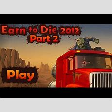 Earn To Die 2012 Part 2 Gameplay Walkthrough Youtube