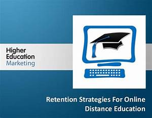 Retention strategies for online distance education