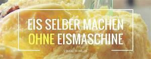 Brotbackautomat Ohne Loch : eis selber machen ohne eismaschine tipps zur zubereitung ~ Frokenaadalensverden.com Haus und Dekorationen