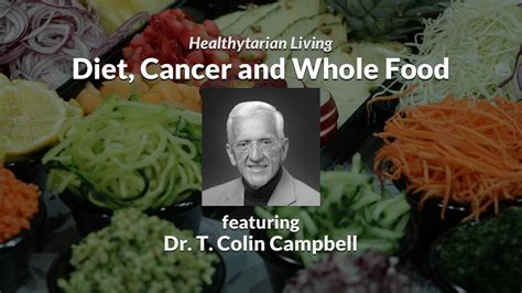 colin cuisine diet cancer and whole food dr t colin cbell