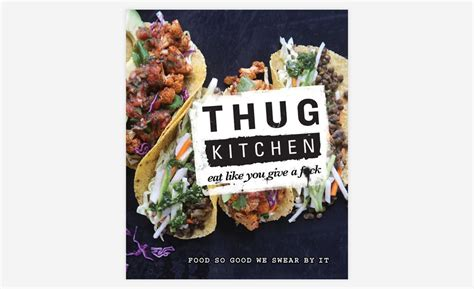 thug kitchen cookbook thug kitchen will help you cook some tasty food cool