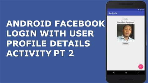 android login activity android login with user profile details activity