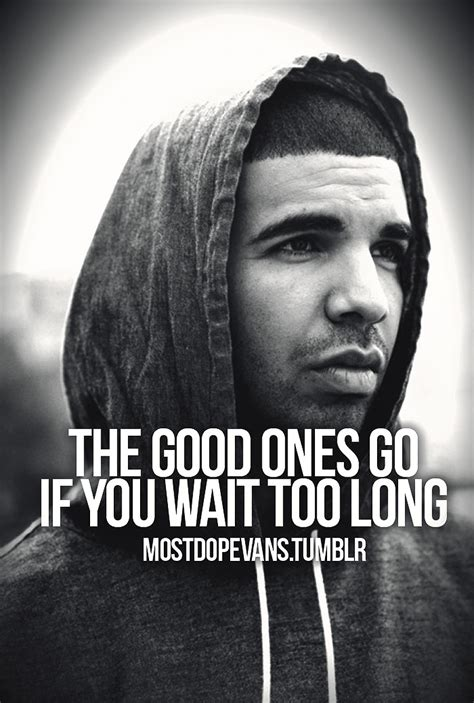 Drake Good Quotes Quotesgram. Song Quotes Dave Matthews Band. Trust Quotes Broken. Summer Quotes Positive. Nature Quotes About Birds. Deep Quotes In Spanish. Fashion Quotes About Paris. Christmas Quotes About Stars. You Are Enough Quotes