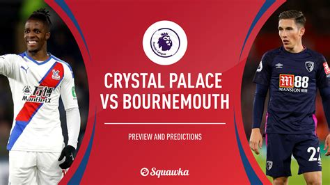 Palace v Bournemouth prediction, preview & confirmed XIs ...