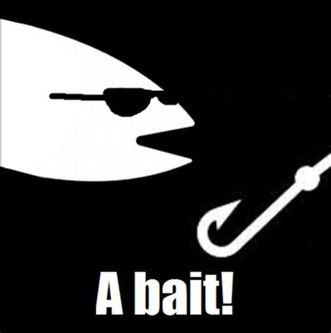 Bait Memes - image 661632 bait this is bait know your meme