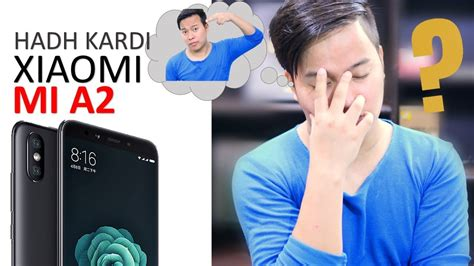 xiaomi mi a2 pros cons you must my opinions