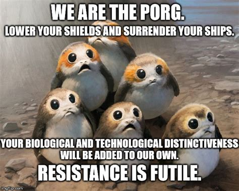 Porg Memes - we are the porg imgflip