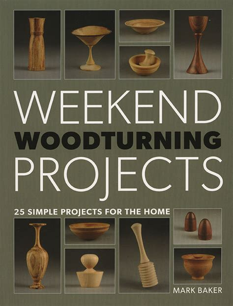 Update Weekend Woodturning Projects 25 Simple Projects