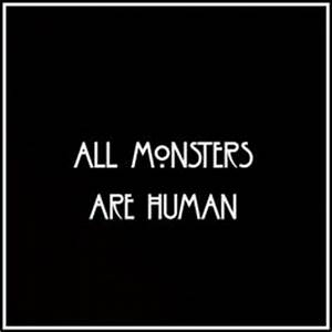 Black and White... Monster Human Quotes