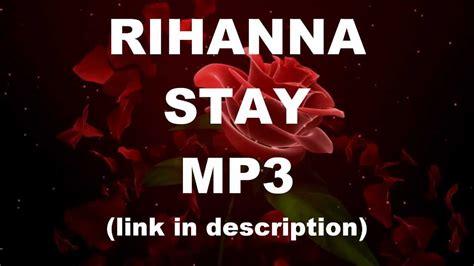 Stay Rihanna Search: RIHANNA STAY MP3