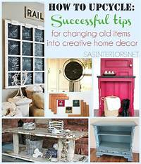 creative home decorations How To Upcycle: Successful Tips for Changing Old Items ...