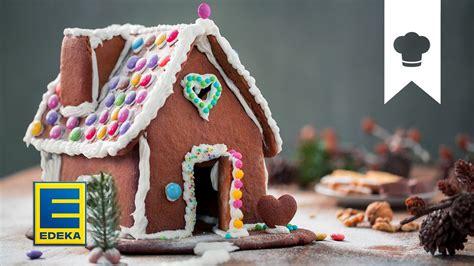 lebkuchenhaus selber machen deko und geschenkidee zu weihnachten edeka youtube
