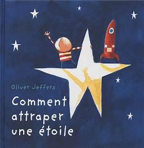 Comment Attraper Une Taupe : oliver jeffers comment attraper une toile ~ Dailycaller-alerts.com Idées de Décoration