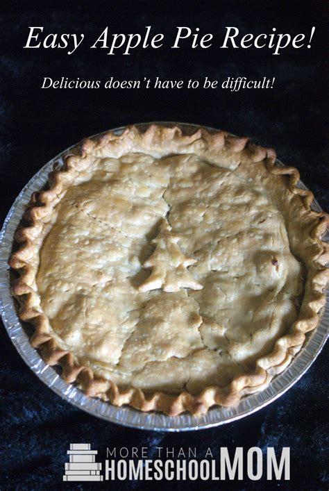 easy pie recipes easy apple pie recipe more than a homeschool mom