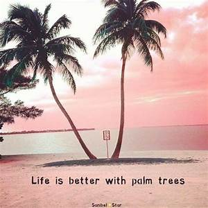 25+ Best Ideas ... Inspiring Palm Tree Quotes