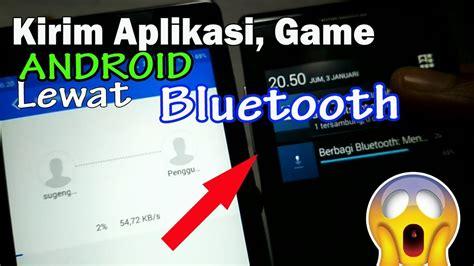 Cara Baru !!! Kirim Aplikasi, Game Android Via Bluetooth
