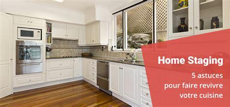 cuisine home 5 astuces de home staging pour faire revivre votre cuisine