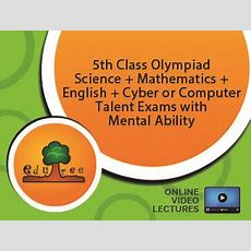 5th Class Olympiad  Science + Mathematics + English + Cyber Or Computer Talent Exams With