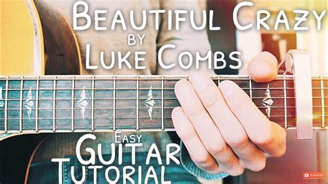 Beautiful Crazy Luke Combs Guitar Tutorial // Beautiful
