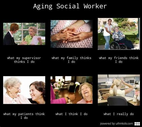 Social Work Memes - social work memes aging social worker what people think i do what i really do cool stuff