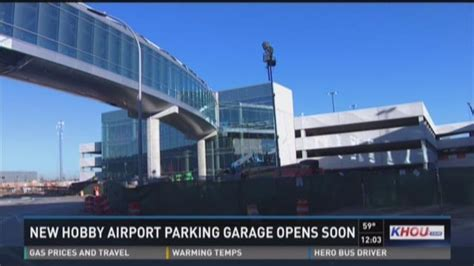 hobby airport new parking garage new hobby airport parking garage opens soon